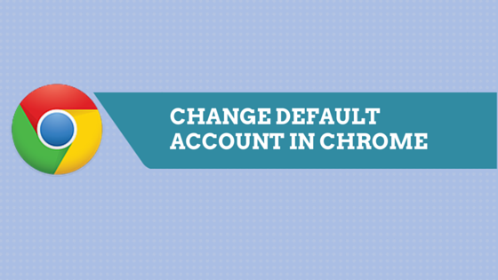 Change Default Google Account