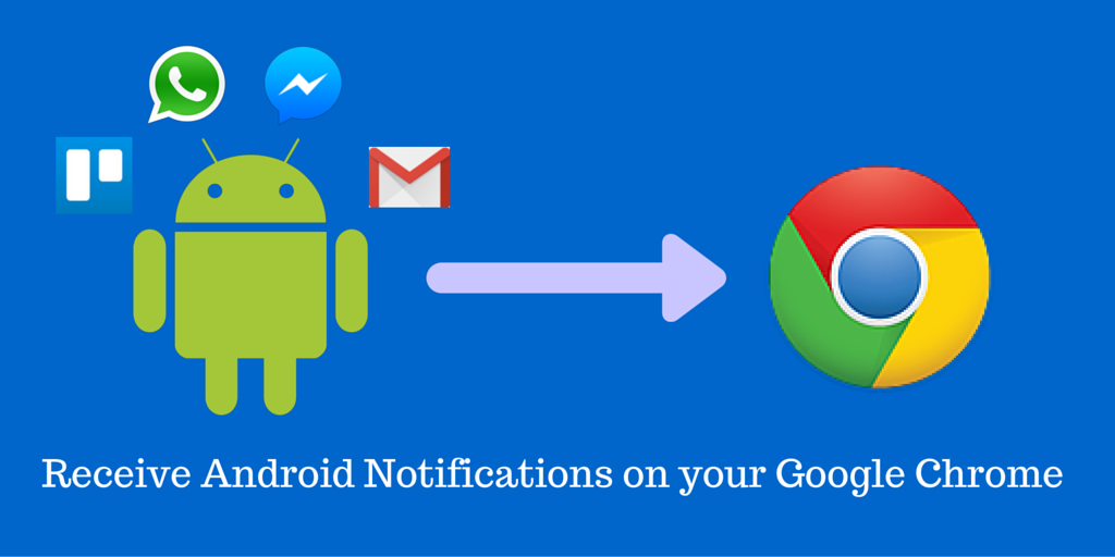 Recieve Android Notifications on Chrome